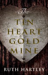 Cover of The Tin Heart Gold Mine by Storyteller Ruth Hartley