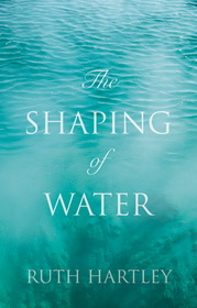 The Shaping of Water by Ruth Hartley - book cover