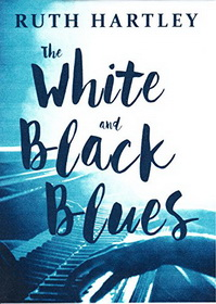 Cover of The White and Black Blues by Ruth Hartley